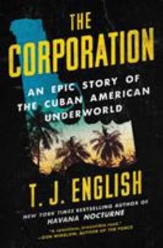 Hardcover The Corporation: An Epic Story of the Cuban American Underworld Book