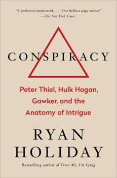 Conspiracy: A True Story of Power, Sex, and a Billionaire's Secret Plot to Destroy a Media Empire 0735217653 Book Cover
