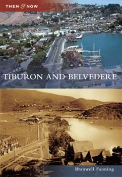 Tiburon and Belvedere - Book  of the  and Now