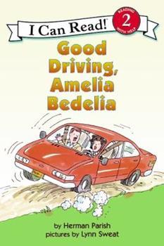 Good Driving, Amelia Bedelia (I Can Read Book 2) - Book #13 of the Amelia Bedelia