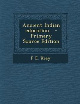 Paperback Ancient Indian Education. - Primary Source Edition Book