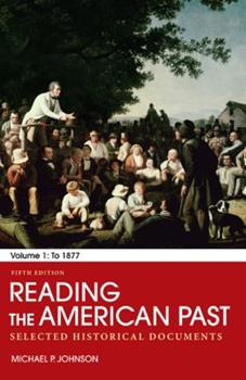 Reading the American Past, Volume I: To 1877: Selected Historical Documents 031245967X Book Cover