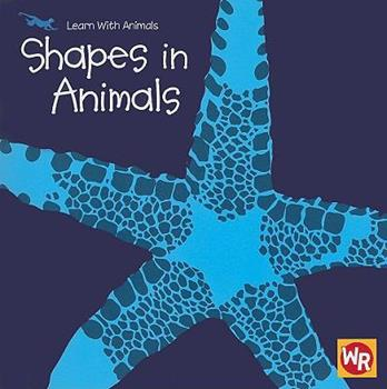 Shapes in Animals - Book  of the Learn With Animals