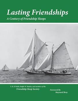 Lasting Friendships: A Century of Friendship Sloops 0990404013 Book Cover