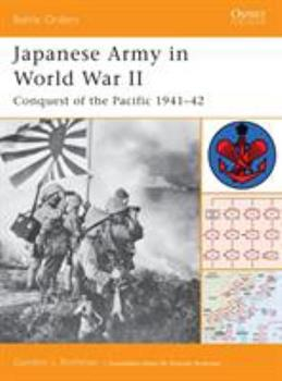 Japanese Army in World War II: Conquest of the Pacific 1941-42 (Battle Orders) - Book #9 of the Osprey Battle Orders