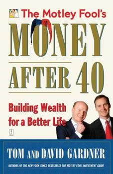 The Motley Fool's Money After 40: Building Wealth for a Better Life 0743229991 Book Cover