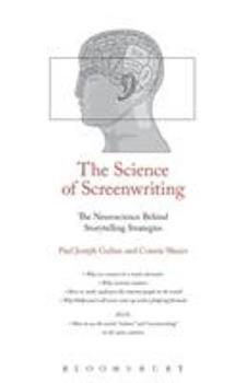 Paperback The Science of Screenwriting: The Neuroscience Behind Storytelling Strategies Book