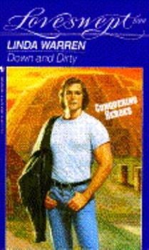 Down and Dirty  (Loveswept, No 699) - Book #4 of the Conquering Heroes