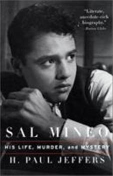 Sal Mineo: His Life, Murder, and Mystery 0786707771 Book Cover