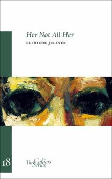 Her Not All Her: On/With Robert Walser - Book #18 of the Cahier Series