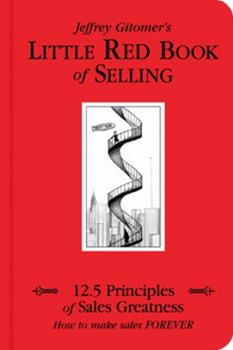 Hardcover Little Red Book of Selling : 12.5 Principles of Sales Greatness Book