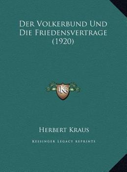 Hardcover Der Volkerbund und Die Friedensvertrage Book