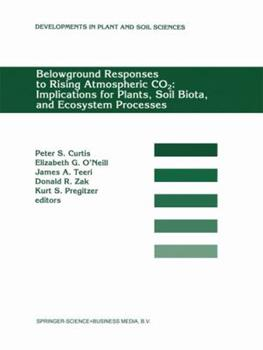 Paperback Belowground Responses to Rising Atmospheric Co2: Implications for Plants, Soil Biota, and Ecosystem Processes: Proceedings of a Workshop Held at the U Book