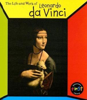 The Life and Work of Leonardo Da Vinci 1575729547 Book Cover