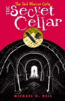 Red Blazer Girls: The Secret Cellar - Book #4 of the Red Blazer Girls