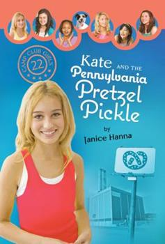 Kate and the Pennsylvania Pretzel Pickle - Book #22 of the Camp Club Girls