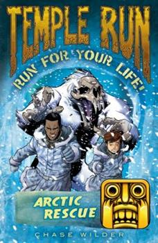 Arctic Rescue - Book #3 of the Temple Run: Run for Your Life!