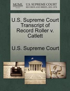 Paperback U. S. Supreme Court Transcript of Record Roller V. Catlett Book