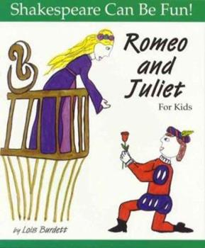 Romeo and Juliet : For Kids (Shakespeare Can Be Fun series)