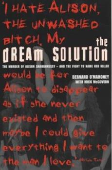The Dream Solution: The Murder of Alison Shaughnessy - and the Fight to Name Her Killer 1840184671 Book Cover
