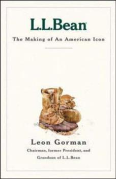 L.L. Bean: The Making of an American Icon 1578511836 Book Cover