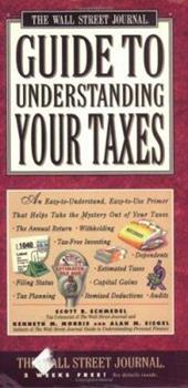 Wall Street Journal Guide to Understanding Your Taxes: An Easy-to-Understand, Easy-to-Use Primer That Takes the Mystery Out of Income Tax 0671502352 Book Cover