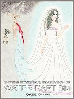 Endtime Powerful Revelation of Water Baptism 1606479083 Book Cover