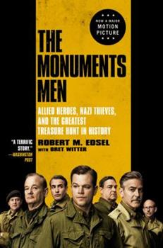 Paperback The Monuments Men : Allied Heroes, Nazi Thieves, and the Greatest Treasure Hunt in History Book