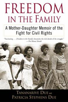 Freedom in the Family: A Mother-Daughter Memoir of the Fight for Civil Rights 0345447336 Book Cover