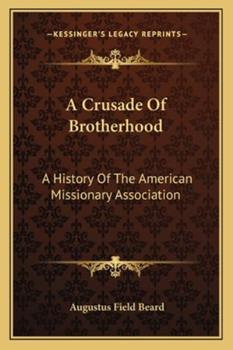 Paperback A Crusade of Brotherhood : A History of the American Missionary Association Book