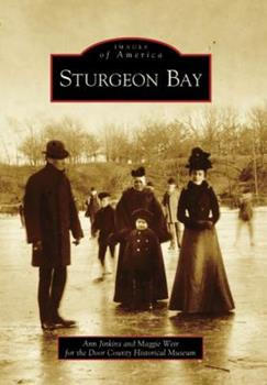 Sturgeon Bay - Book  of the Images of America: Wisconsin