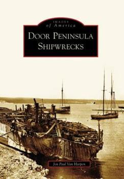 Door Peninsula Shipwrecks - Book  of the Images of America: Wisconsin