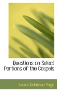 Paperback Questions on Select Portions of the Gospels Book
