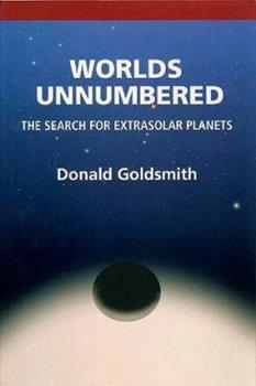 Worlds Unnumbered: Search for Extrasolar Planets 0935702970 Book Cover
