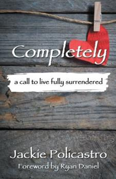 Paperback Completely: A Call to Live Fully Surrendered Book