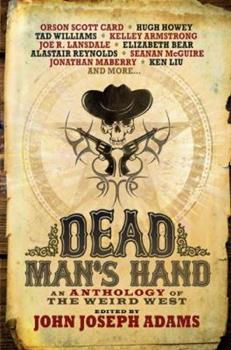 Dead Man's Hand: An Anthology of the Weird West 1781164509 Book Cover