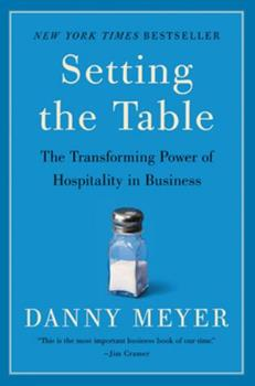Setting the Table: The Transforming Power of Hospitality in Business 0060742755 Book Cover