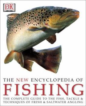New Encyclopedia of Fishing 0789483998 Book Cover
