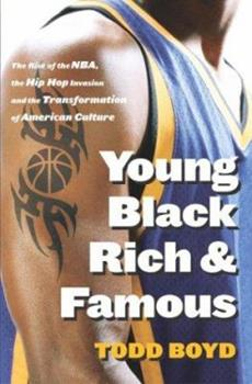 Hardcover Young, Black, Rich and Famous: The Rise of the NBA, The Hip Hop Invasion and the Transformation of American Culture Book