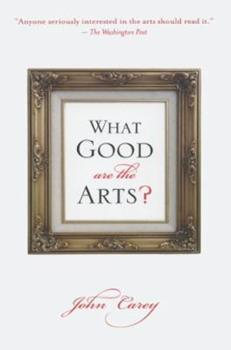 What Good Are the Arts? 019530554x Book Cover