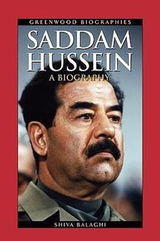 Saddam Hussein: A Biography - Book  of the Greenwood Biographies