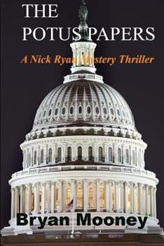 The Potus Papers - Book #1 of the Nick Ryan Mystery Series