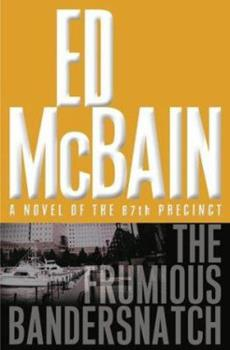 The Frumious Bandersnatch - Book #53 of the 87th Precinct