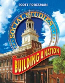 Scott foresman Building A Nation: Social Studies (Scott Foresmen Social Studies 2005) 0328075736 Book Cover