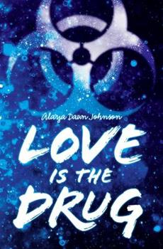 Love Is the Drug 0545417813 Book Cover
