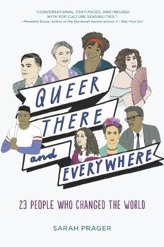 Paperback Queer, There, and Everywhere: 23 People Who Changed the World Book