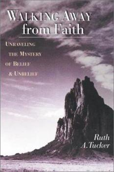 Walking Away from Faith: Unraveling the Mystery of Belief and Unbelief 0830823328 Book Cover