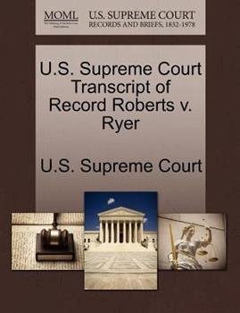 Paperback U. S. Supreme Court Transcript of Record Roberts V. Ryer Book