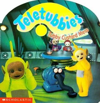 Tubby Custard Mess - Book  of the Teletubbies