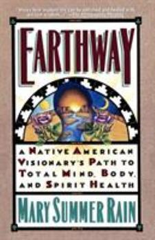 Paperback Earthway: A Native American Visionary's Path to Total Mind, Body, and Spirit Health Book